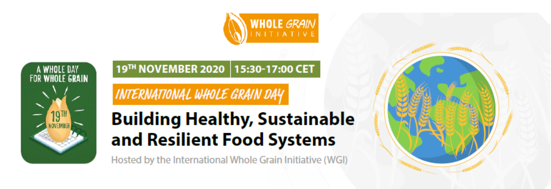 International Whole Grain Day 2020 - Building Healthy, Sustainable and Resilient Food Systems